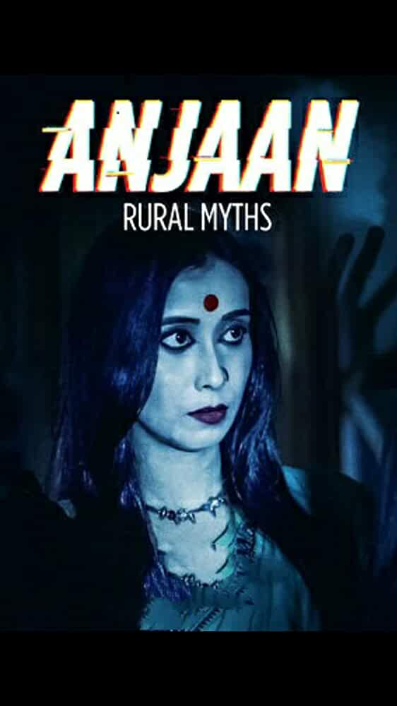 Anjaan: Rural Myths 2018 Web/TV Series Watch on Netflix