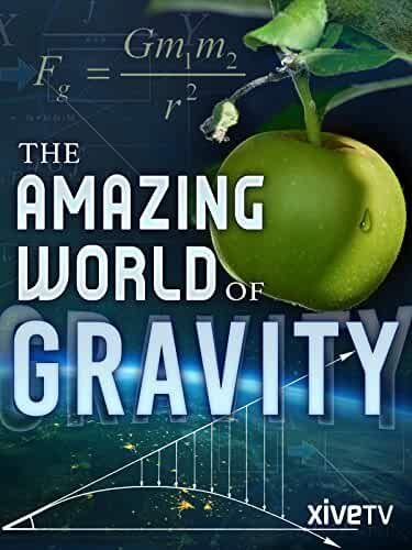 The Amazing World of Gravity 2017 Movies Watch on Amazon Prime Video