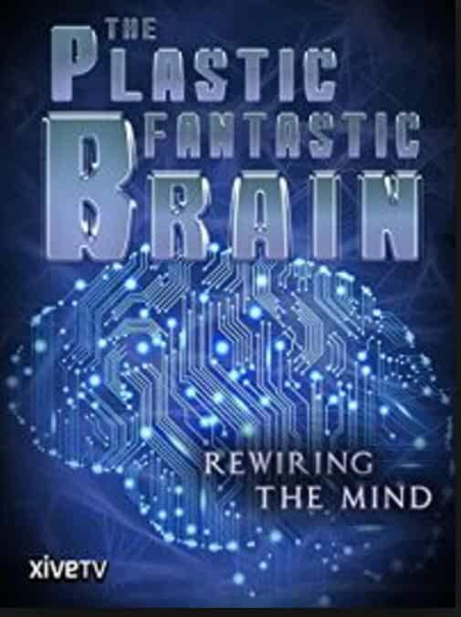 The Plastic Fantastic Brain: Rewiring the Mind 2009 Movies Watch on Amazon Prime Video