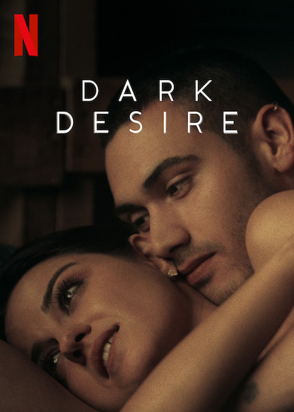 Dark Desire 2020 Web/TV Series Watch on Netflix