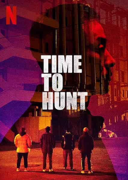 Time to Hunt (Sanyangeui sigan) 2020 Movies Watch on Netflix