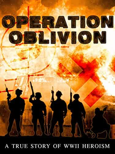 Operation Oblivion: A True Story of WWII Heroism 2014 Movies Watch on Amazon Prime Video